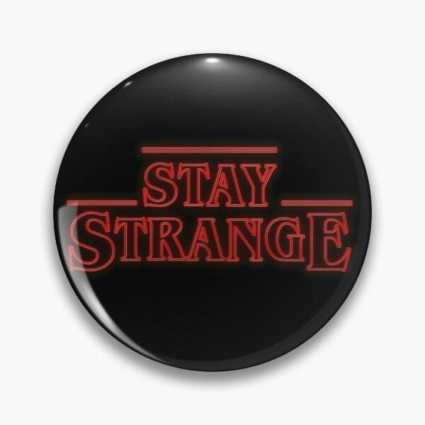 Stranger Things - Stay Strange Pin