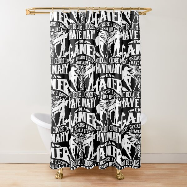 I'm A Gamer. Not Because I Don't Have A Life, But Because I Choose To Have Many T-shirt Shower Curtain