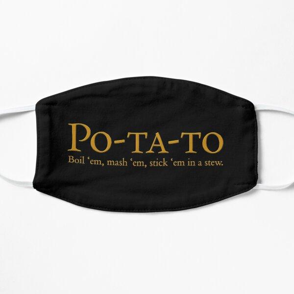 Po-ta-to - boil 'em, mash 'em, stick 'em in a stew Mask