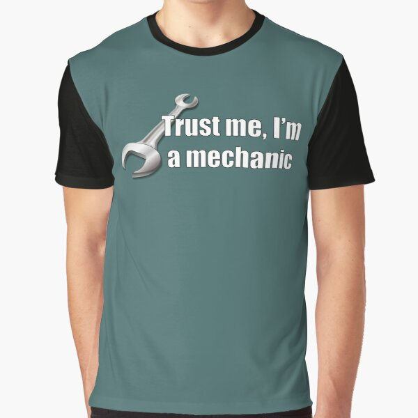 Trust Me I'm A Mechanic Funny Auto Repair Quote Graphic T-Shirt
