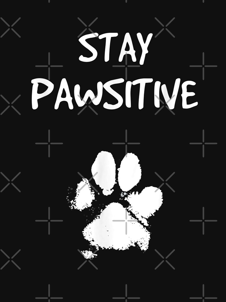 Funny Dog Stay Positive Pun   Gifts for Dog Lovers by AntoineJacoby