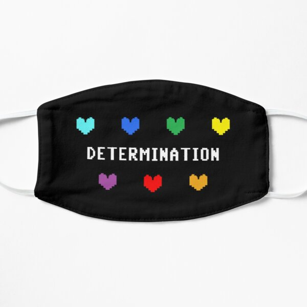 You need more Determination... Flat Mask