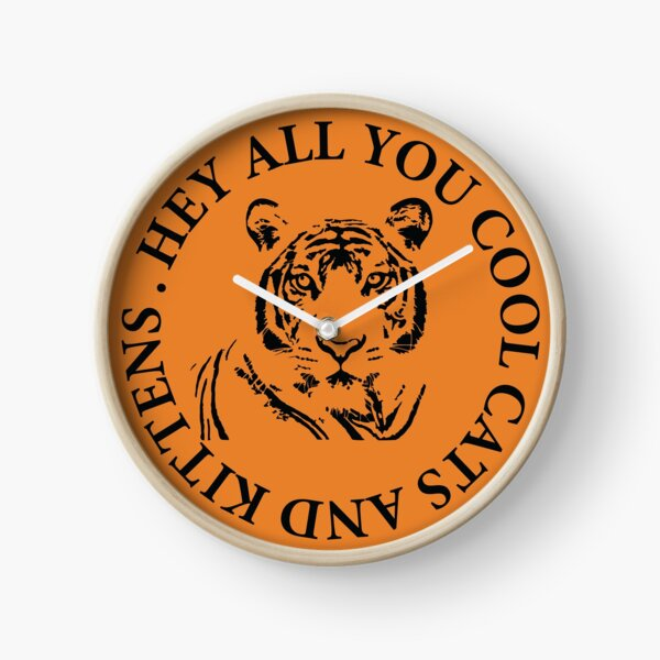 Hey all you cool cats and kittens 1 Clock