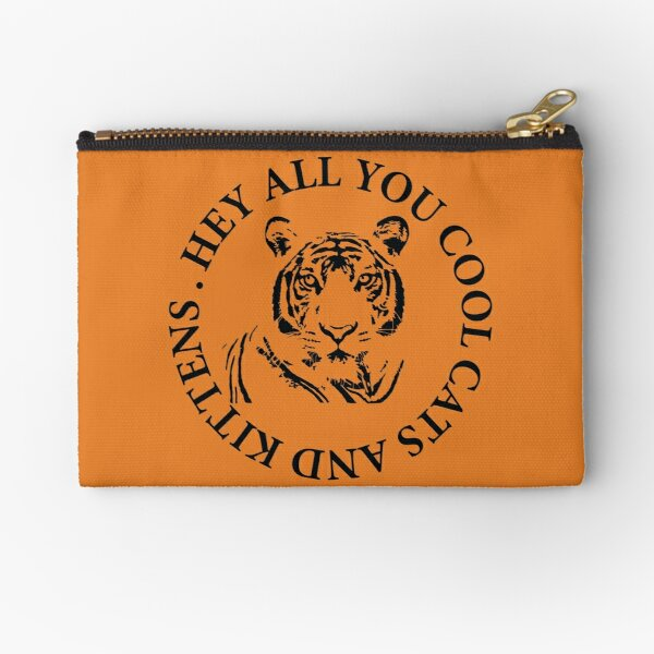 Hey all you cool cats and kittens 1 Zipper Pouch