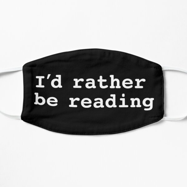 I'd Rather Be Reading Mask