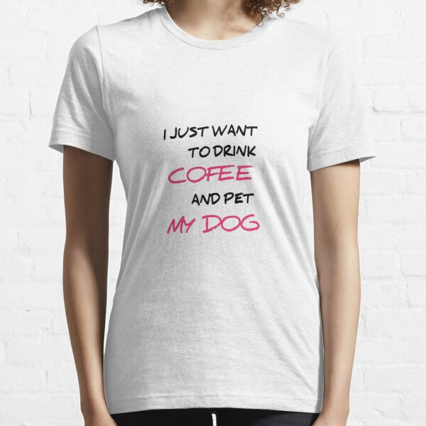 I Just Want To Drink Wine And Pet My Dog Gifts Merchandise Redbubble