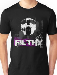Filthy Unisex T-Shirt