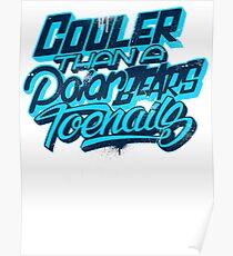 Cooler Than A Polar Bear's Toenails Poster