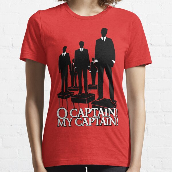 O Captain! My Captain! Essential T-Shirt
