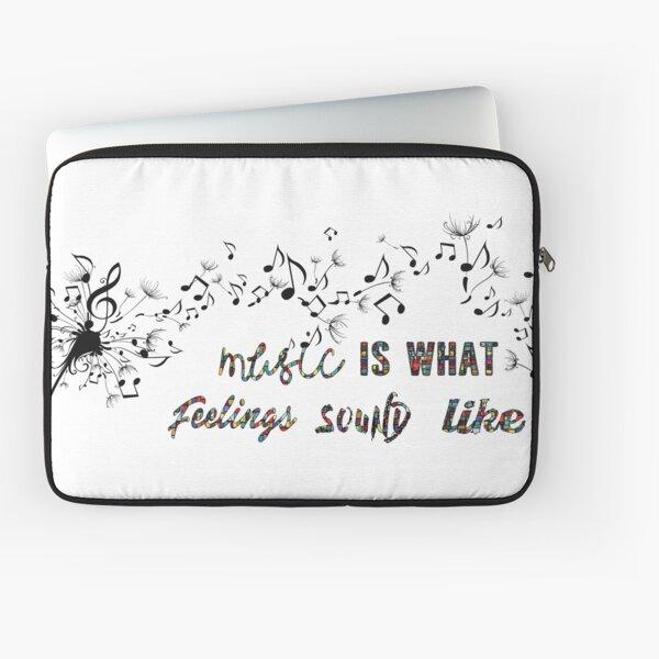 Music is what feelings sound like Laptop Sleeve