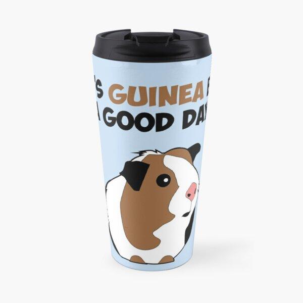 It's Guinea Be a Good Day Travel Mug
