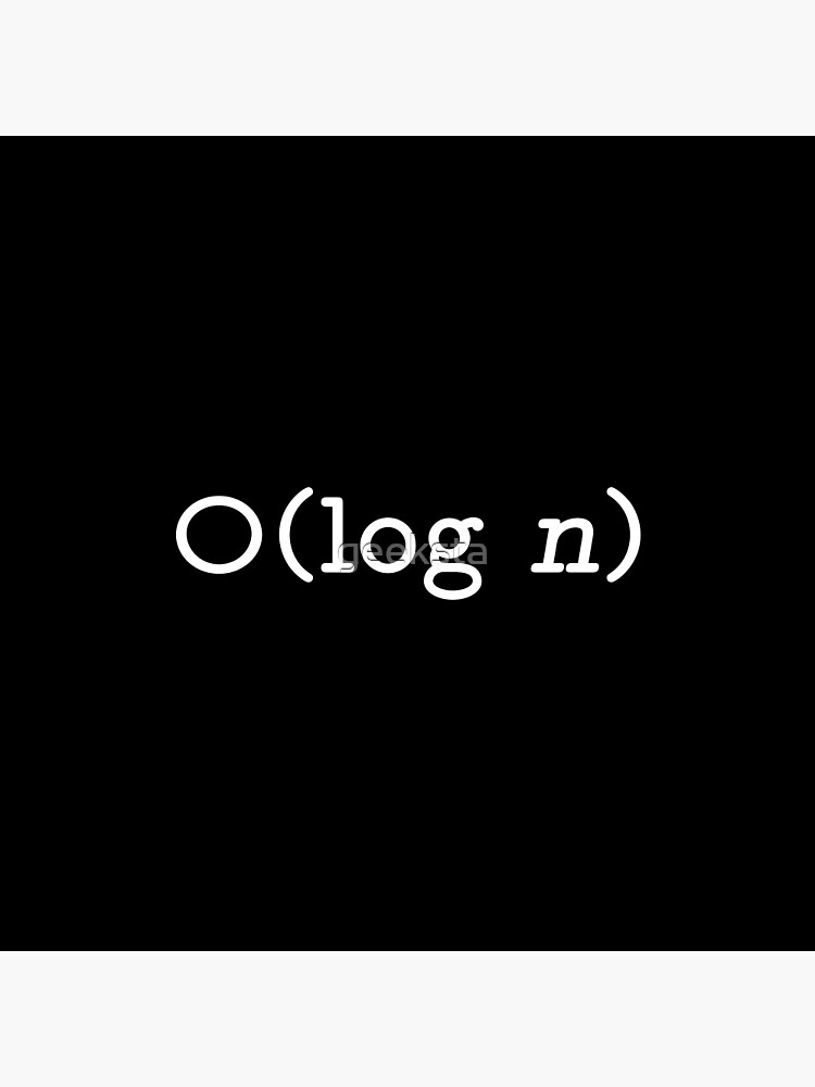 O(log n) - Big O Notation White Text Computer Scientist Design by geeksta