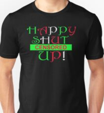 Happy Shut The Fuck Up (Censored) T-Shirt