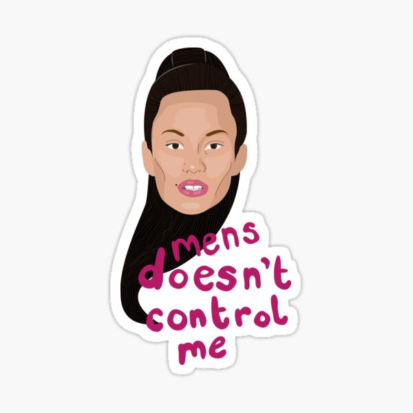 Juliana - Mens Doesn't Control Me - 90 Day Fiance Sticker