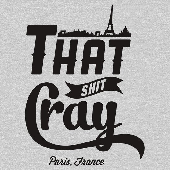 TShirtGifter presents: That Shit Cray