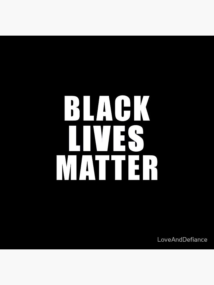 BLACK LIVES MATTER   by LoveAndDefiance