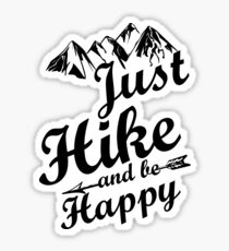 Just Hike and be Happy Sticker