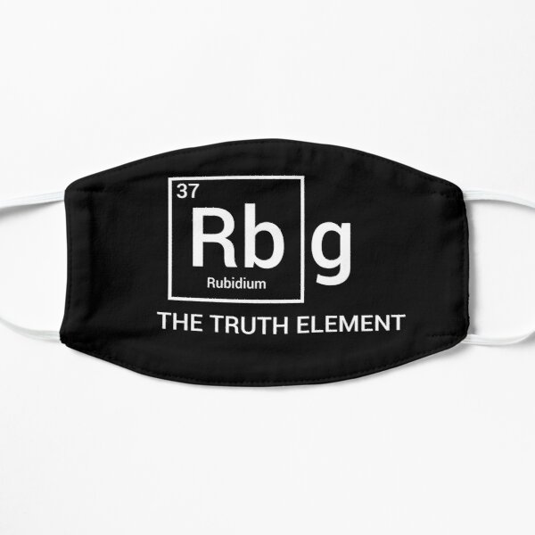 RBG The Truth Element Periodic Table of Elements Political Ruth Bader Ginsburg Mask