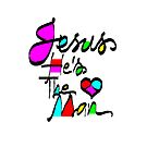 'Jesus, He's The Man' Greeting Card or Prints by luvapples downunder/ Norval Arbogast