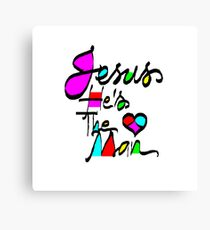 'Jesus, He's The Man' Greeting Card or Prints Canvas Print