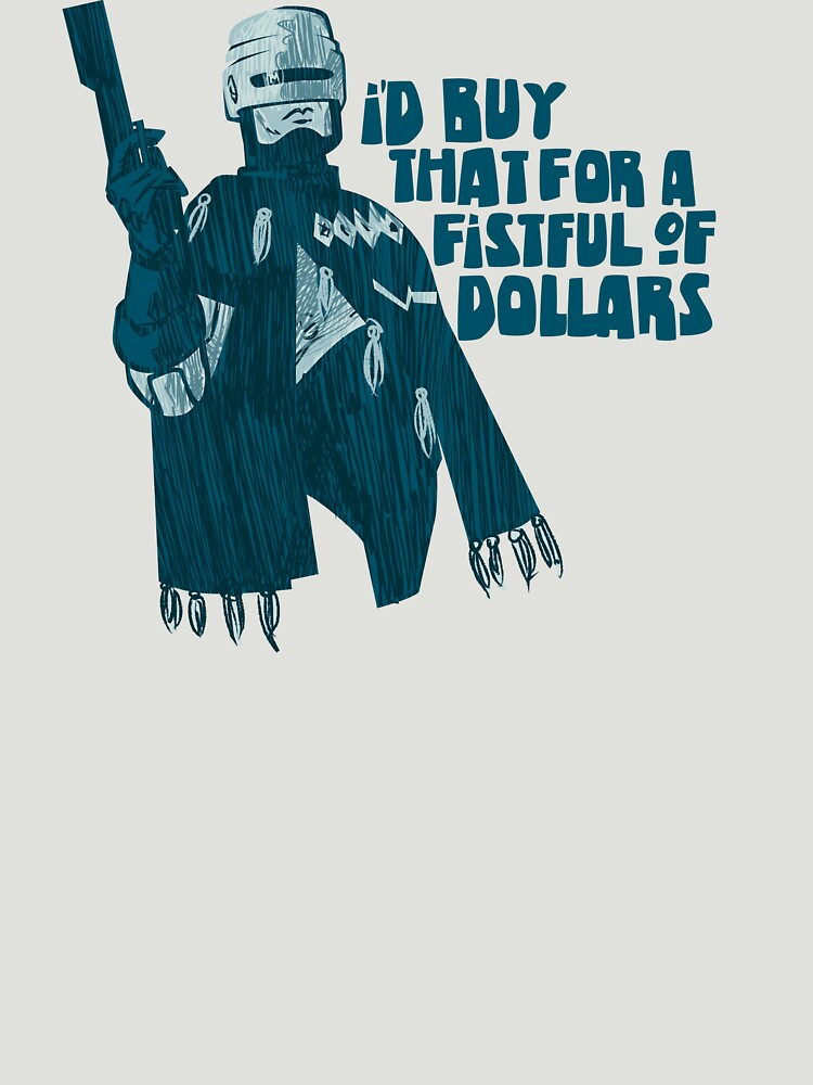 TShirtGifter presents: I'd buy that for a fistful of Dollars! | Unisex T-Shirt