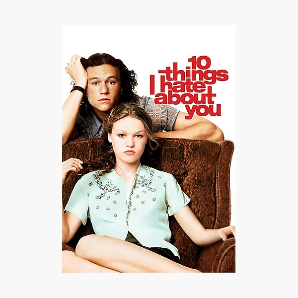 10 Things I Hate About You Photographic Print