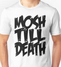Mosh Till Death Unisex T-Shirt