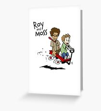 Roy and Moss Greeting Card