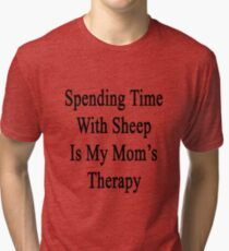 Spending Time With Sheep Is My Mom's Therapy Tri-blend T-Shirt