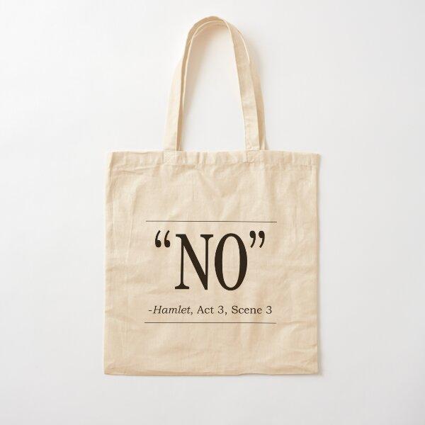 "Shakespeare Hamlet quote ""No"" Cotton Tote Bag"