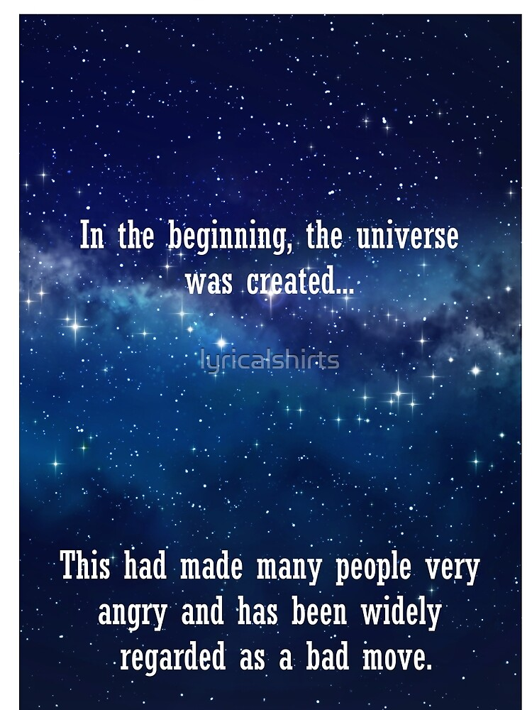 In the beginning the universe was created...  by lyricalshirts