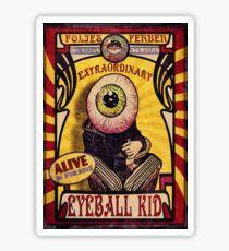 The Extraordinary Eyeball Kid: Sideshow Poster Sticker