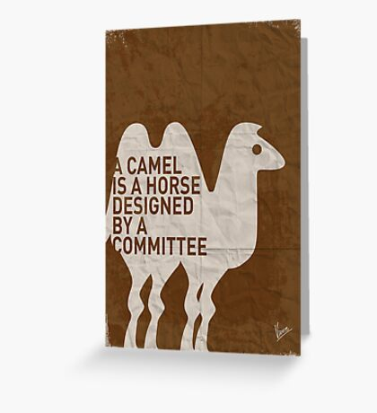 My - A camel is a horse designed by a committee - quote poster  Greeting Card