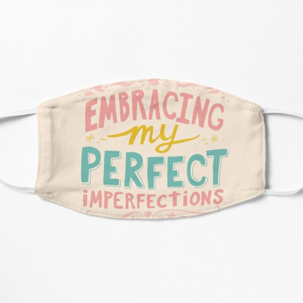 Embracing My Perfect Imperfections Mask