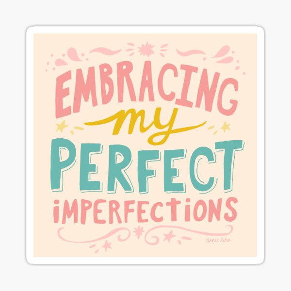 Embracing My Perfect Imperfections Sticker