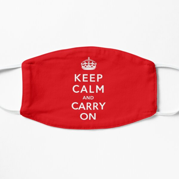 Keep Calm And Carry On  Mask