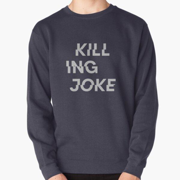 Killing Joke Pullover Sweatshirt