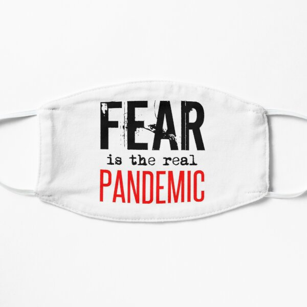 FEAR is the real PANDEMIC Mask
