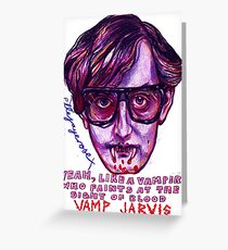 Vamp Jarvis Greeting Card