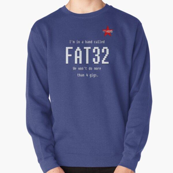 IT Hero - FAT32 The Band! Pullover Sweatshirt