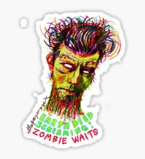Zombie Waits Sticker
