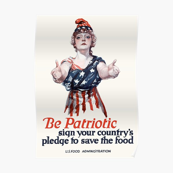 Be Patriotic sign your country's pledge to save the food -- U.S. Food Administration Poster