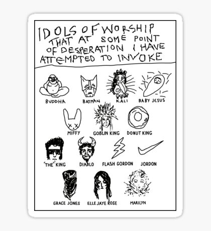 'Idols of Worship that in times of Desperation I have Attempted to Invoke' Sticker