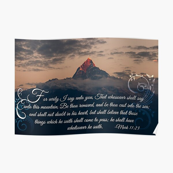 Mark 11:23 - God Moves Mountains Poster