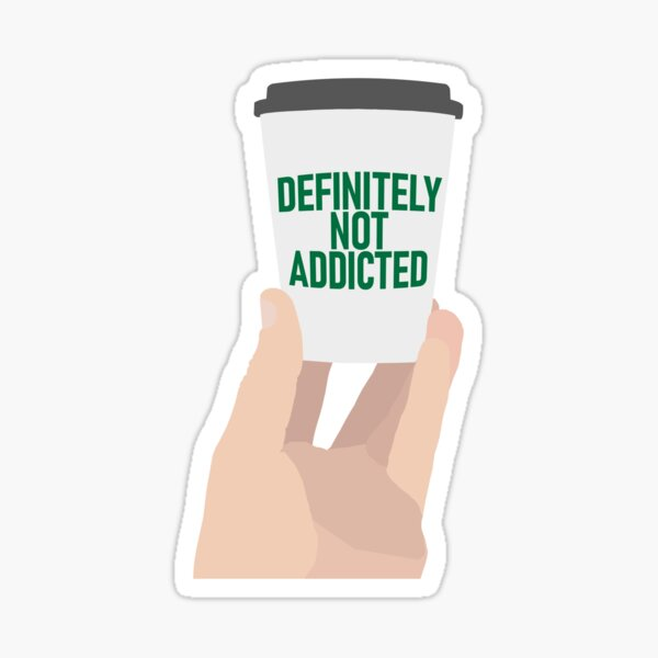 "Coffee Cup - ""Definitely Not Addicted"" Sticker"