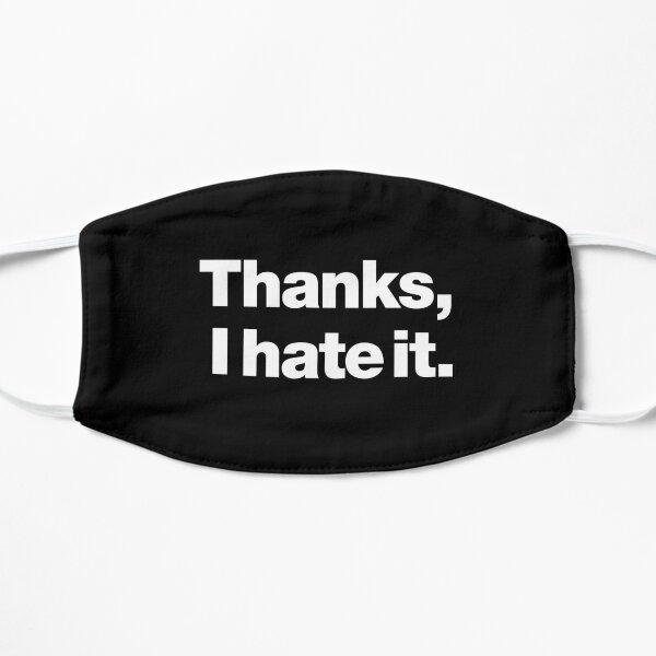 Thanks, I hate it. Mask