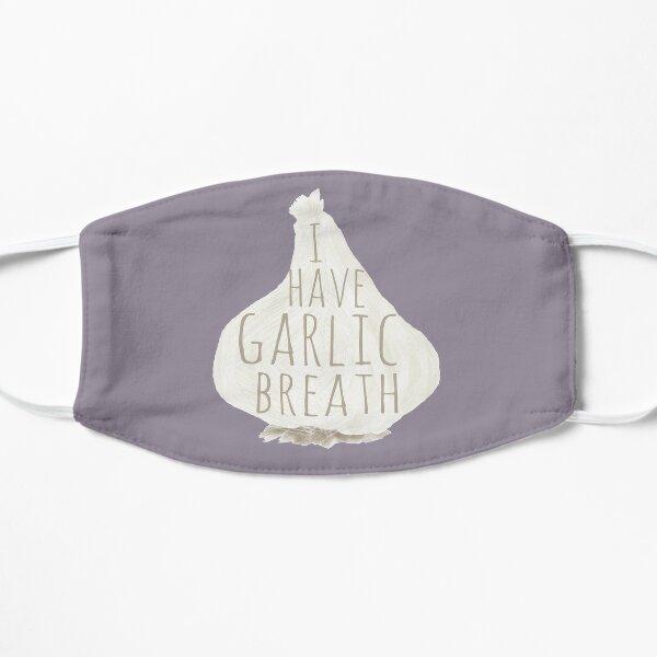 I Have Garlic Breath Flat Mask