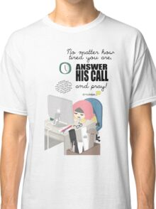 Answer His Call Classic T-Shirt