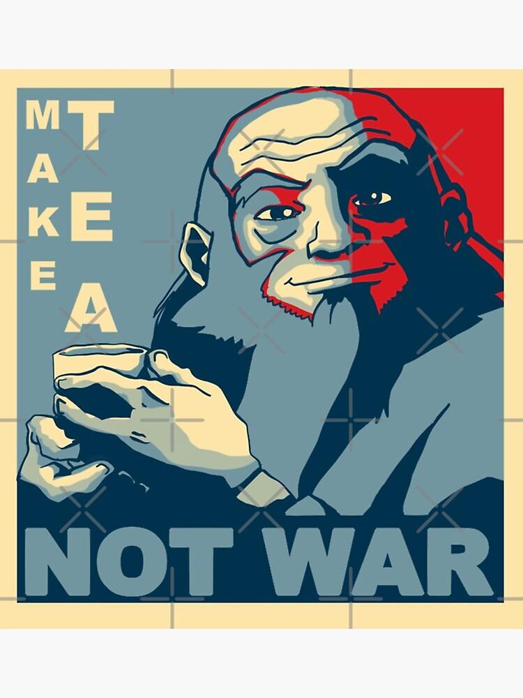 Make Tea Not War by BigRocket13