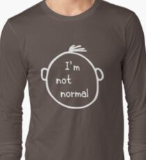 I am not normal T-Shirt